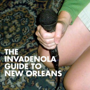 "Introducing ""The InvadeNOLA Guide to New Orleans"""