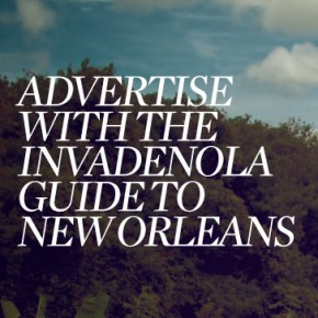 Advertise in The InvadeNOLA Guide to New Orleans