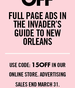 15% off full page ads in The Invader's Guide to New Orleans